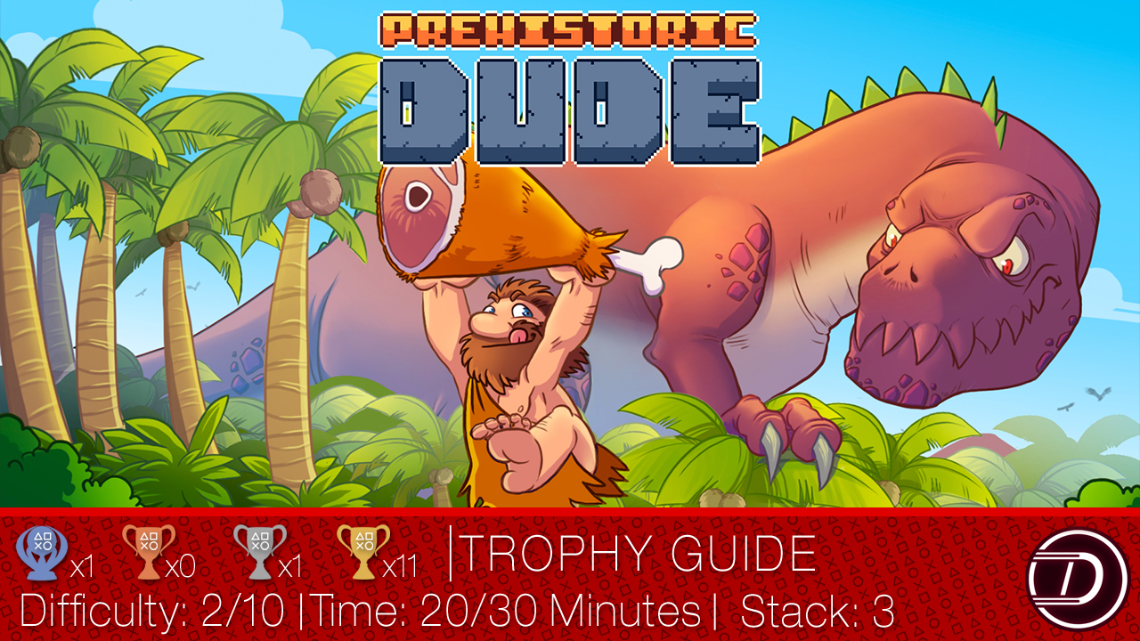 Prehistoric Dude Trophy Guide