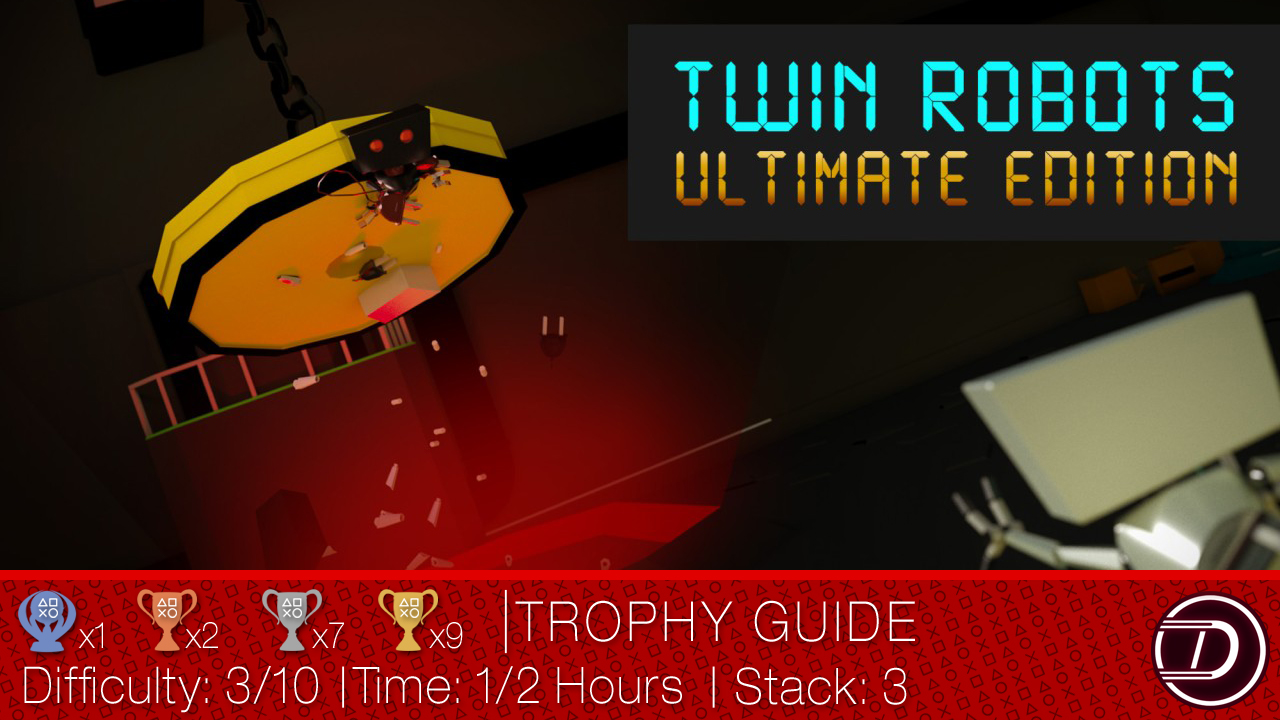 Twin Robots: Ultimate Edition Trophy Guide