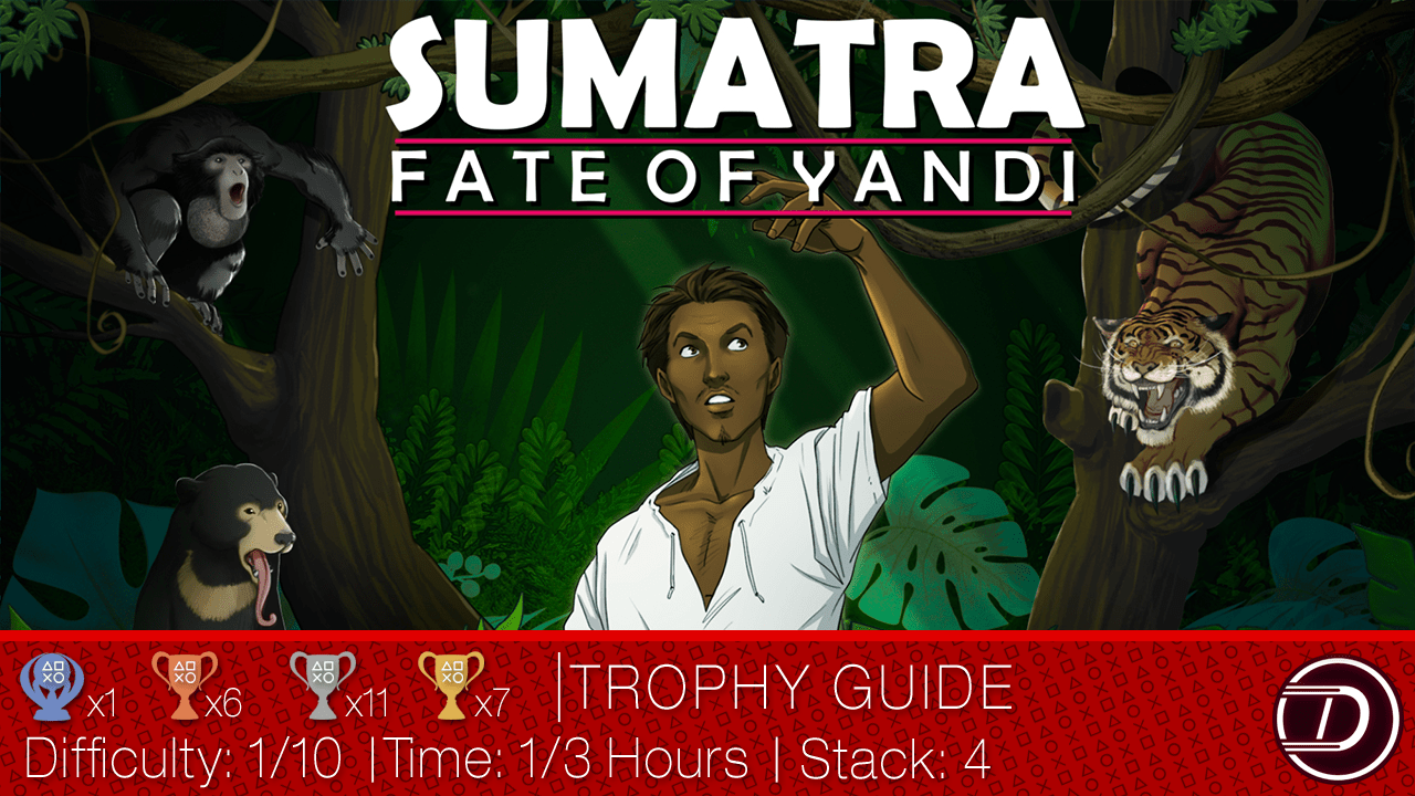 Sumatra: Fate of Yandi Trophy Guide