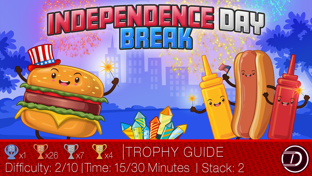 Independence Day Break Trophy Guide