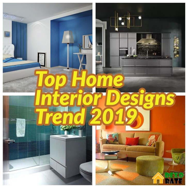 Top 2019 Home Interior Designs You Must Know Dexorate