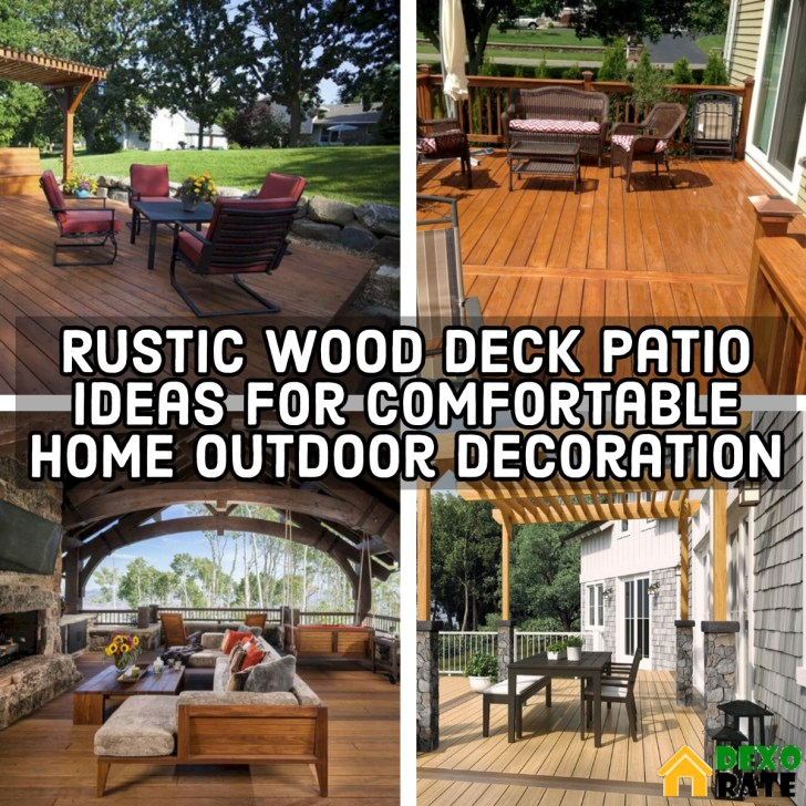 18 Rustic Wood Deck Patio Ideas For Comfortable Home Outdoor ... on home outdoor water features, home outdoor landscaping, home outdoor fence designs, home outdoor gazebos, home outdoor atrium designs, home outdoor fountains, home outdoor pool, blue outdoor patio designs,