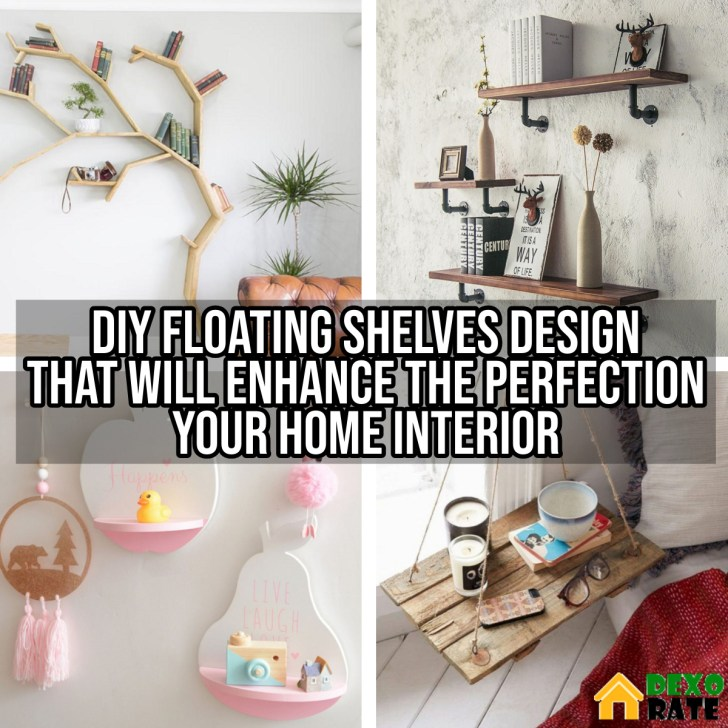 DIY Floating Shelves Design That Will Enhance The Perfection Your Home Interior