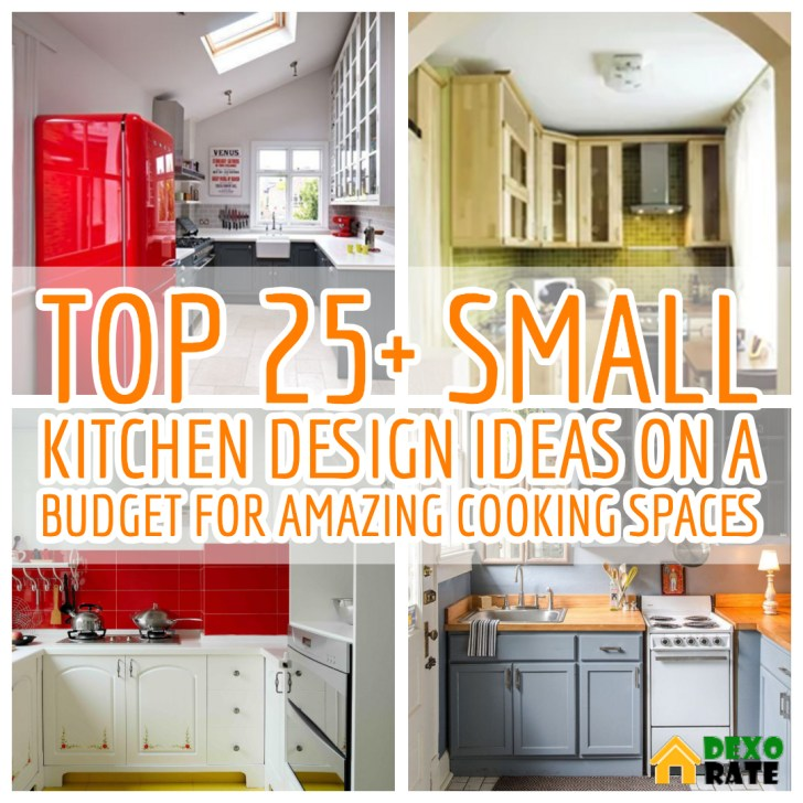 Top 25+ Small Kitchen Design Ideas On A Budget For Amazing ...