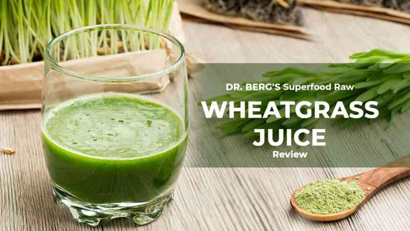 Dr. Berg's Superfood Raw Wheatgrass Juice Review