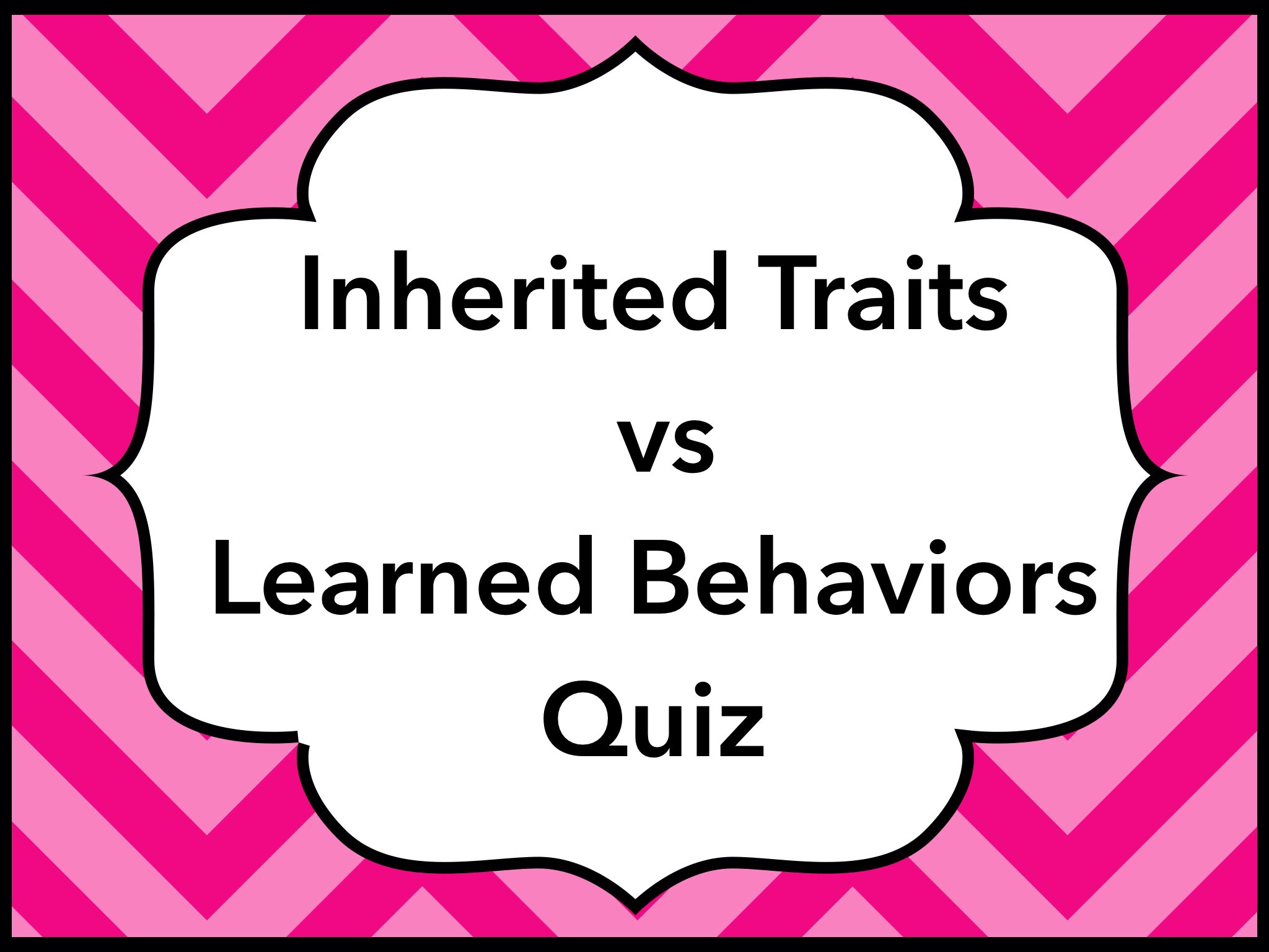 Play Inherited Traits Vs Learned Behaviors Quiz By Tanya