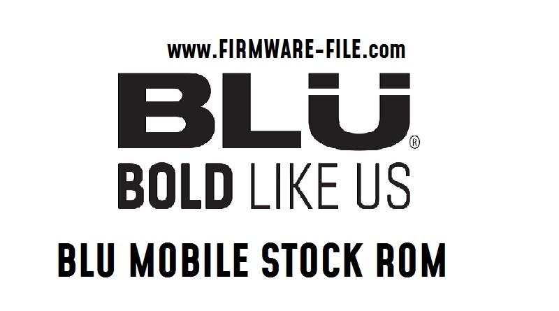 blu mobile stock rom,blu mobile firmware,blu mobile stock firmware,blu mobile flash file,android firmware,blu mobile,