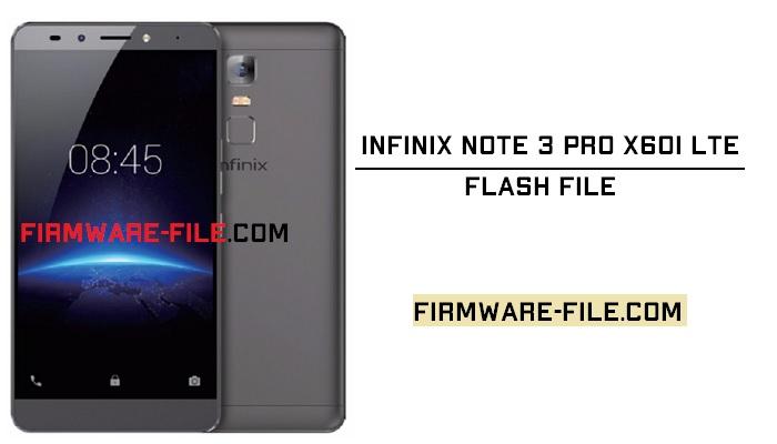 Infinix X601 Flash File,Infinix X601 Firmware,Infinix X601 Stock Rom,Infinix X601 Stock Firmware Rom,Android Firmware,Infinix Note 3 Pro X601 LTE Stock Firmware Rom,Infinix Note 3 Pro X601 LTE flash file,Infinix Note 3 Pro X601 LTE Stock rom,Infinix Note 3 Pro X601 LTE firmware