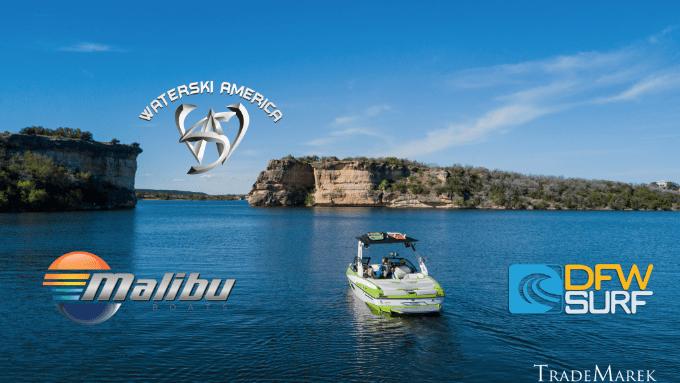 DFW Surf + Waterski America + Malibu Boats