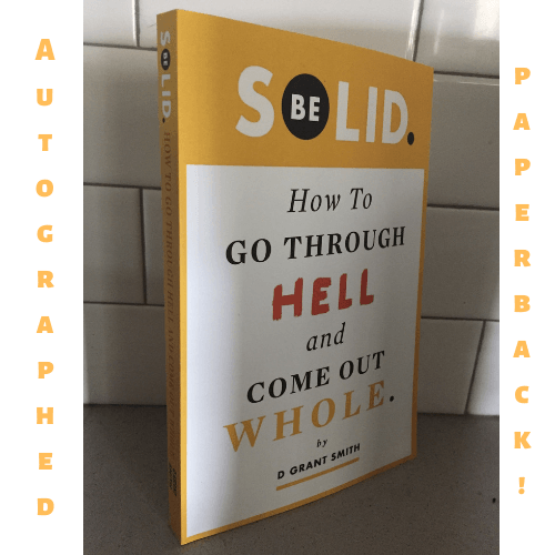 be solid book paperback autographed personal transformation healing become your best self d grant smith