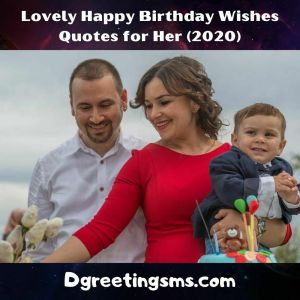 Lovely Happy Birthday Wishes Quotes for Her (2020)