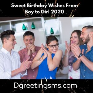 Sweet Birthday Wishes From Boy to Girl 2020