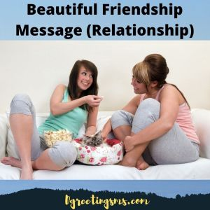 Beautiful Friendship Message (Relationship)