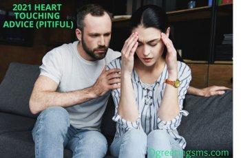 2021 heart touching advice (Pitiful)