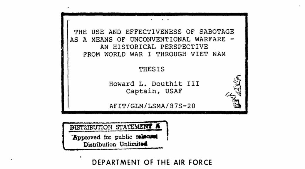The Use and Effectiveness of Sabotage as a Means of Unconventional Warfare — an Historical Perspective from World War I Through Vietnam