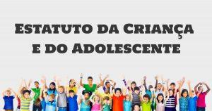 principais pontos do Estatuto da Criança e do Adolescente (ECA)