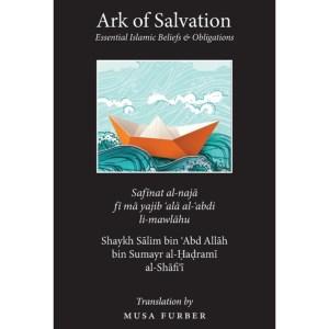 Ark of Salvation: : Essential Islamic Beliefs & Oblitagions: Al-Hadrami, Salim Bin Abd Allah | Furber