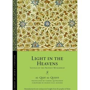 Light in the Heavens: Sayings of the Prophet Muhammad  ( Library of Arabic Literature  #40  ): Al-Quḍāʿī, Al-Qāḍī | Qutbuddin, Tahera | Hinder, Bishop Paul