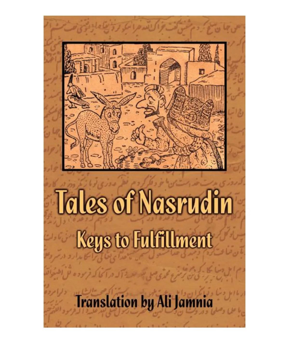 Tales of Nasrudin: Keys to Fulfillment: Jamnia, Ali   Upton, Charles   Daniels, Charles