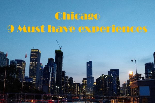 Chicago, Nine must have experiences in the Windy City
