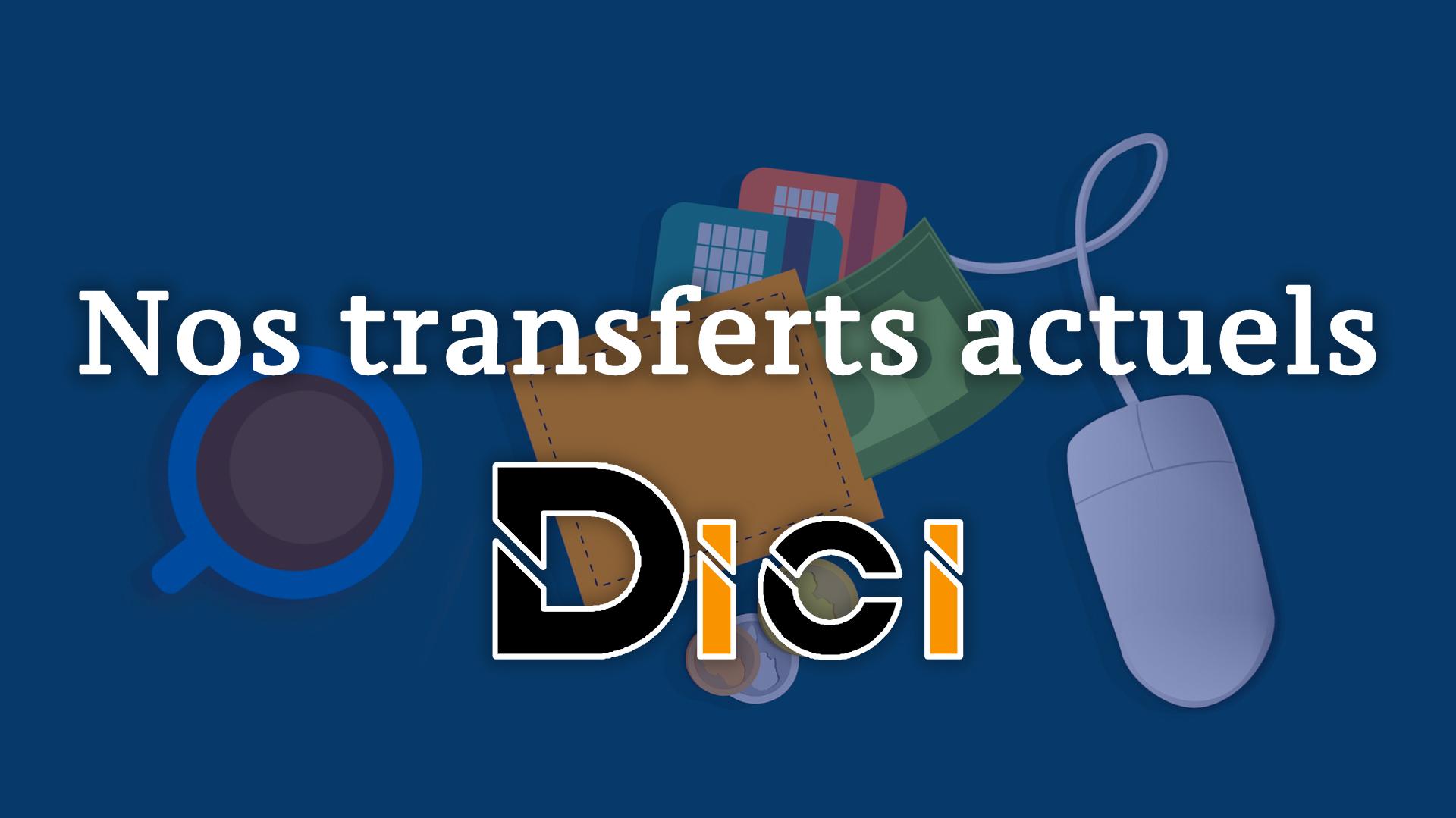 Nos transferts actuels<span class=