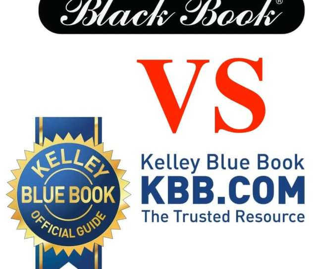 Kelley Blue Book Vs Black Book Kelly Blue Book