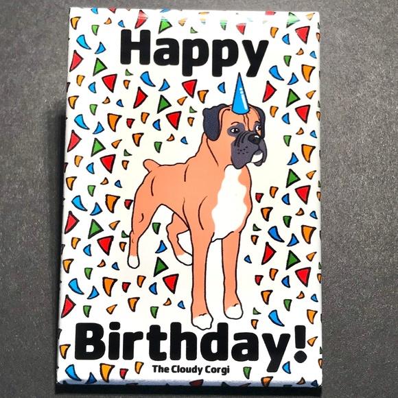 The Cloudy Corgi Accents Boxer Dog Happy Birthday Magnet Handmade Gifts Poshmark