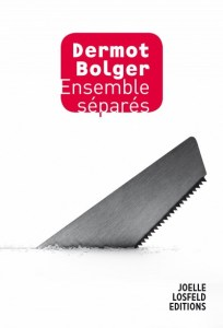 ensemble-separes-dermot-bolger-editions-joelle-losfeld-e1471809645848