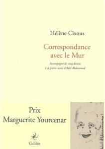 Hélène Cixous Correspondance avec le mur