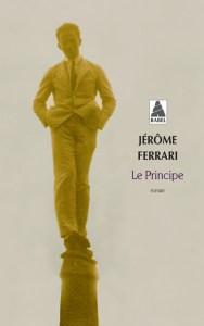 Jerôme Ferrari Le Principe