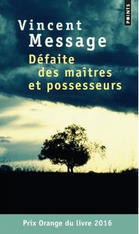Vincent Message Défaite des maître et possesseurs éditions Points