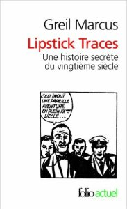 Lipstick traces de Greil Marcus