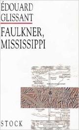 Edouard Glissant Faulkner Mississippi