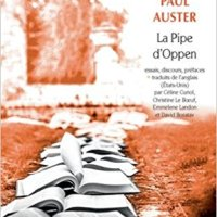 Paul Auster : « Une vie dans l'art » (La Pipe d'Oppen)