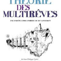 Jean-Philippe Cazier : Théorie des MultiRêves, par Lucien Raphmaj