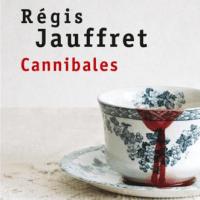La littérature comme dévoration : Cannibales de Régis Jauffret