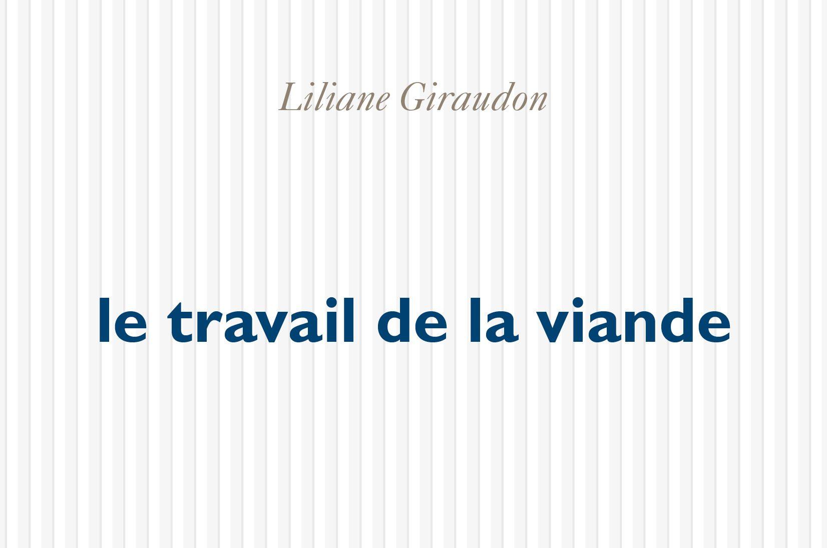 Exercice de dépossession: Liliane Giraudon (le travail de la viande)
