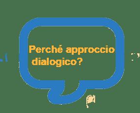 Perché approccio dialogico?