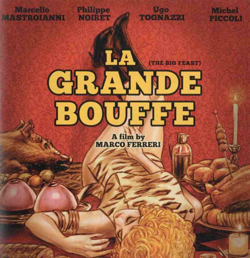 LA GRANDE BOUFFE: Hazmetmesi Zor, Mideye Taş Gibi Oturan Bir Film