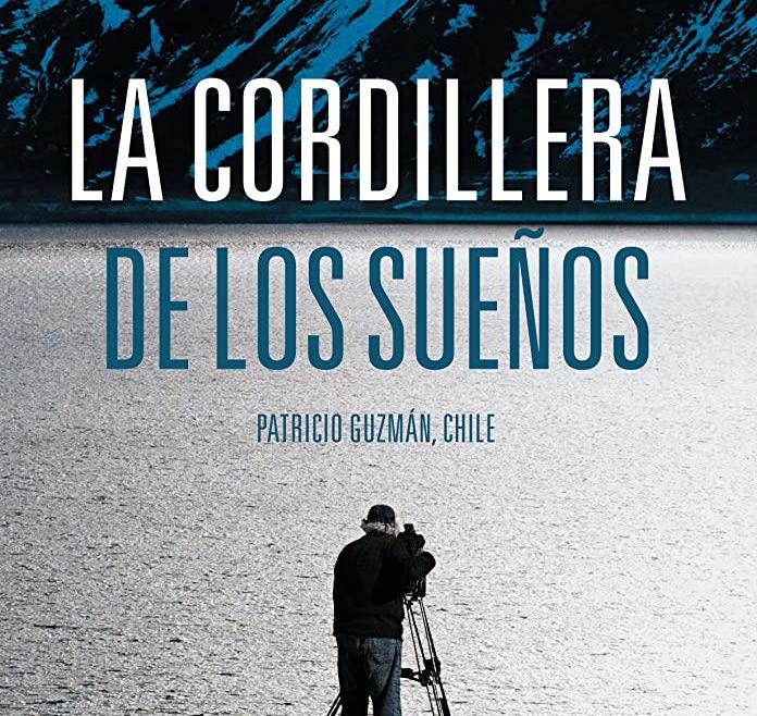 Şili Özelinde Anlatılan Evrensel Bir Hikâye: RÜYANIN DAĞLARI