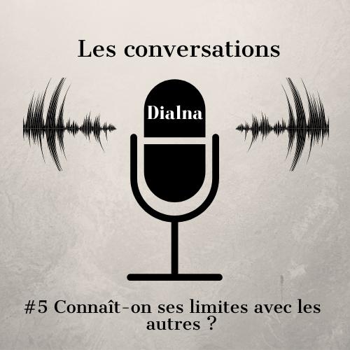 Dialna - Les conversations Dialna #5