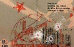 Geschichte, Struktur und Politik der Guerillaorganisation Volksfedayin Irans