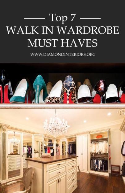 Top 7 Walk in Wardrobe Must Haves by diamondinteriors.org