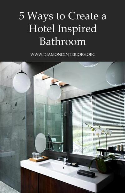 5-ways-to-create-a-hotel-inspired-bathroom_blog-by-diamond-interiors