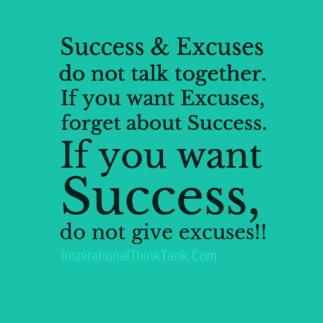 Success & Excuses do not talk together -Inspirational Quotes Inspiring Quotes Motivational Quotes Motivating Quotes Encouraging Quotes InspirationalThinkTank