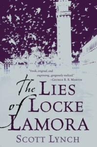 The Lies of Locke Lamora (The Gentleman Bastard Sequence #1) by Scott Lynch.