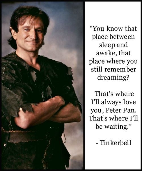 Robin Williams in Hook with Tinkerbell quote.