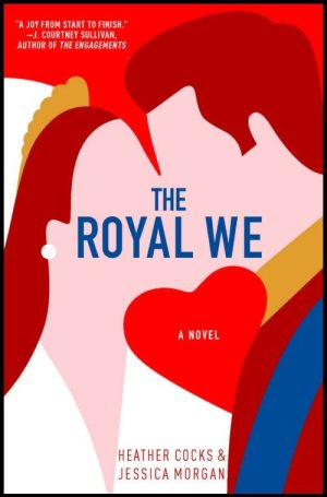 My review of The Royal We by Heather Cocks and Jessica Morgan a love story about an American exchange student and Prince.