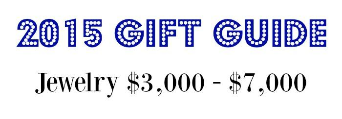 2015 jewelry gift guide - jewelry $3000- $7000