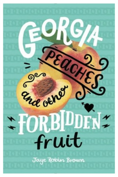 Georgia Peaches and Other Forbidden Fruit by Jaye Robin Brown. This lesbian YA love story strikes just the right balance. It's about love and identity and friendship and family.